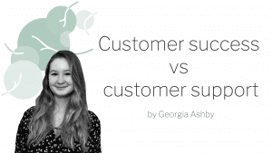Banner for Georgia's customer success vs customer support blog